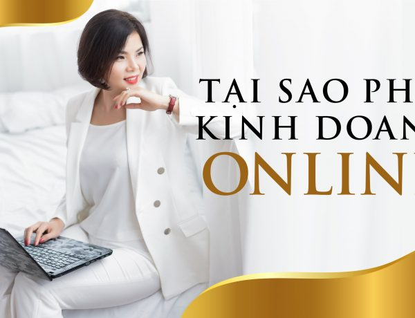 Tại Sao Phải Kinh Doanh Online